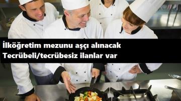 Tecrübeli/tecrübesiz ilköğretim mezunu aşçı aranıyor