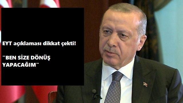 """Cumhurbaşkanı Erdoğan'dan EYT'lilere: """"Size dönüş yapacağım"""""""