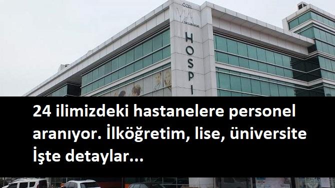 24 ilimizdeki hastanelere personel alınacak | Yüksek maaş!