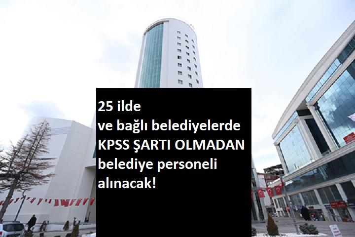 25 ilde belediyelere personel aranıyor| KPSS şartsız