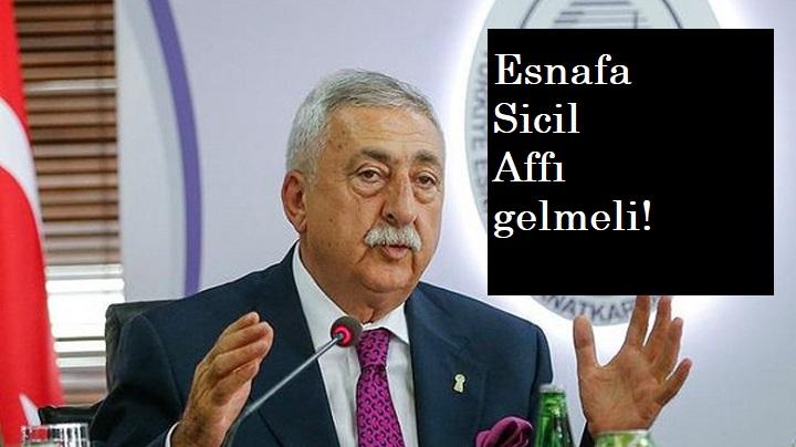 """TESK: """"Esnafa sicil affı gelsin"""""""
