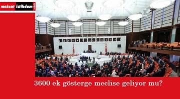 3600 ek gösterge meclise geliyor mu? İşte son gelişmeler