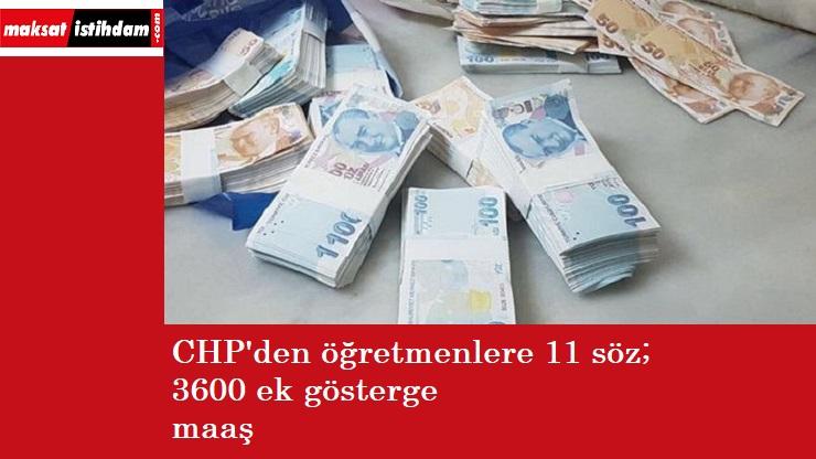 CHP'den öğretmenlere 3600 ek gösterge vaadi
