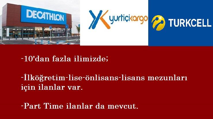 3 özel firmaya personel alınacak: Turkcell, Decathlon, Yurtiçi Kargo   En az lise mezunu