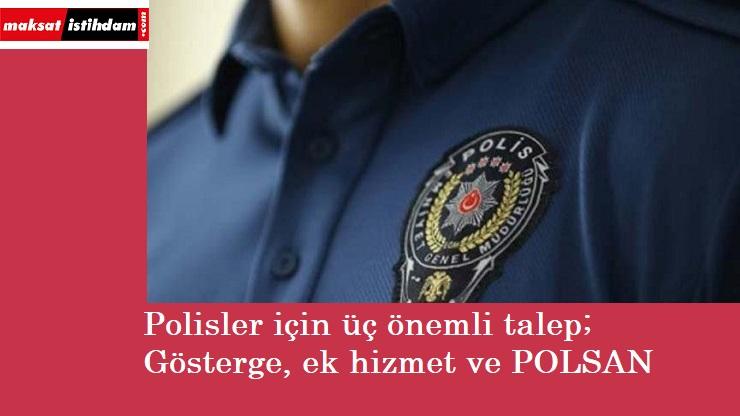 Polisler için üç talep: Gösterge, ek görev tazminatı ve POLSAN