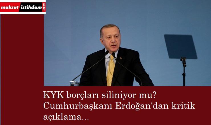KYK borçları siliniyor mu? Cumhurbaşkanı Erdoğan'dan flaş açıklama