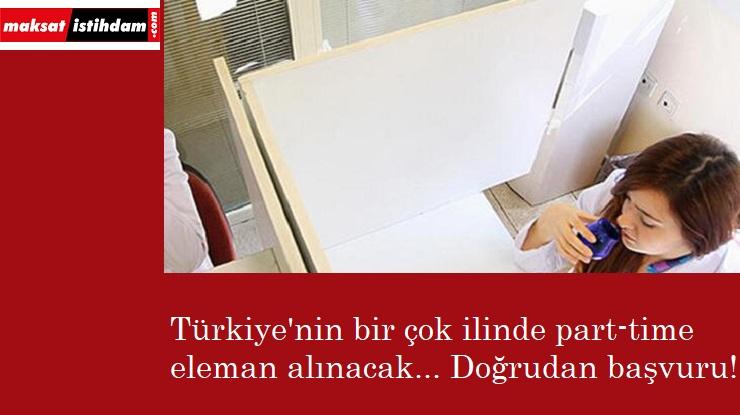 Türkiye'nin pek çok yerinde part time eleman alınacak