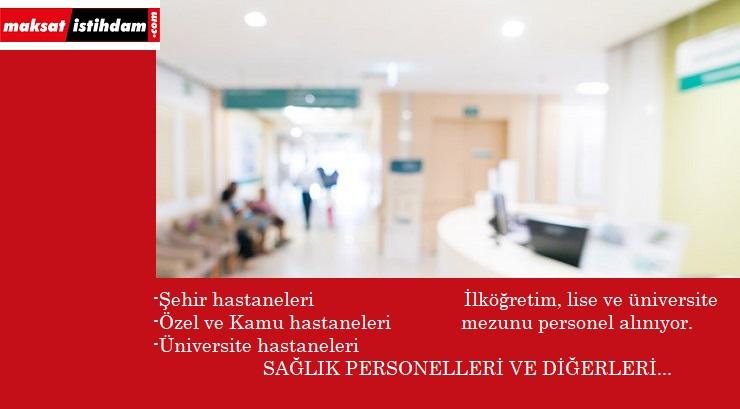 Sağlık kurumlarına personel alınacak | Üniversite, şehir, özel ve kamu hastaneleri