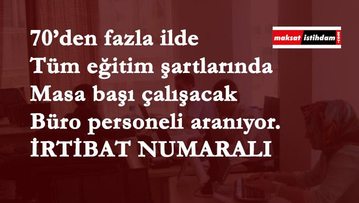 Türkiye'nin 70 ilinde büro personeli aranıyor | En az ilköğretim-lise mezunu