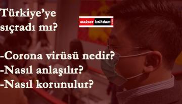 Corona Virüsü Türkiye'ye sıçramış olabilir! Corona (Wuhan) Virüsü nedir? Nasıl korunulur?