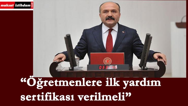 """Samsun Milletvekili Erhan Usta: """"Öğretmenler ilkyardım bilmeli"""""""