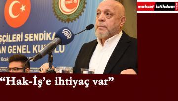"""Mahmut Arslan: """"Hak-İş'e çok ihtiyaç var"""""""