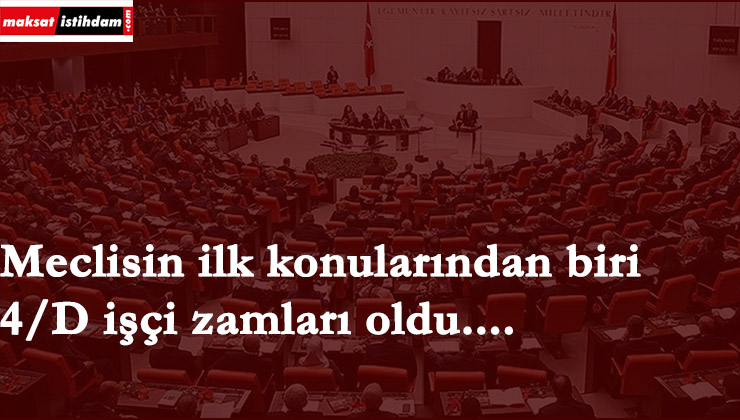 Mecliste 4/D işçilere ek zam talebi