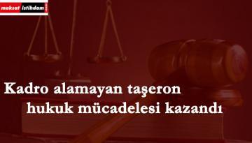 Kadro alamayan taşeronda mahkeme kararı: Emsal olur mu?