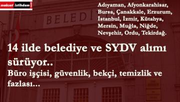 14 ilde belediye ve SYDV personel alımı yapıyor