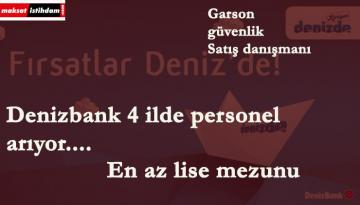 Denizbank 4 ilde personel alacak | En az lise mezunu