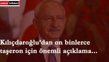 Kılıçdaroğlu'nun gündeminde taşerona kadro vardı