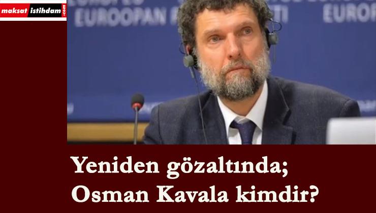 Osman Kavala yeniden gözaltına alındı