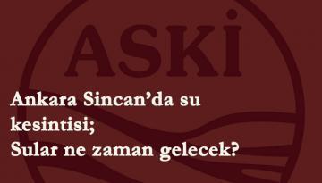 Ankara'da sular ne zaman gelecek? 20 Şubat Sincan su kesintisi