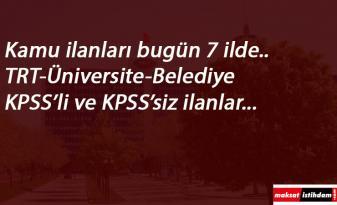 7 ilde kamu kurumları personel arıyor | İl Özel İdaresi-Belediye-TRT-Üniversite