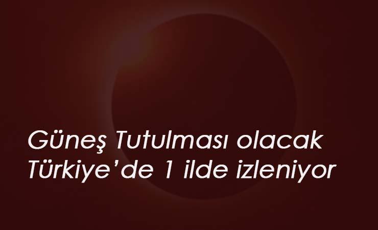 21 Haziran Güneş Tutulması: Türkiye'de sadece 1 ilden izlenebilecek!