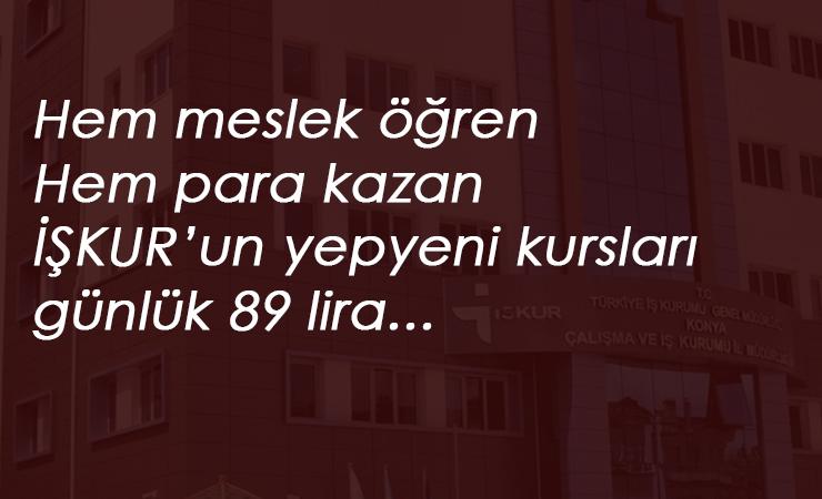 24 ilde güncel İŞKUR programları: Günlük 89 lira kazandırıyor