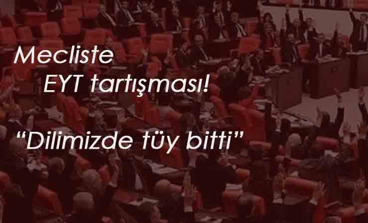 """Meclis'te EYT tartışması çıktı: """"Bırakın diğer konuları!"""""""