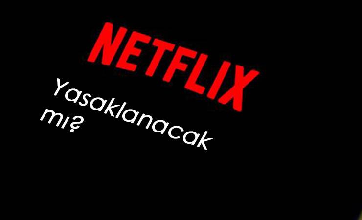 Netflix kapatılacak mı? Sosyal medyada gündem 'yasak'