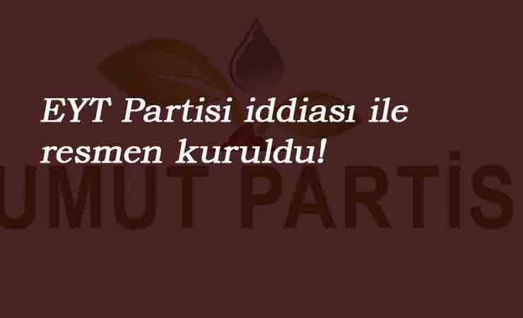 """EYT'lilerin yeni umudu iddiası ile kuruldu: """"Umut Partisi"""""""