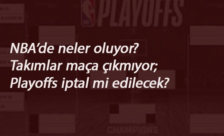 NBA Playoffs iptal mi edilecek? NBA playofllarında şok gelişmeler yaşanıyor