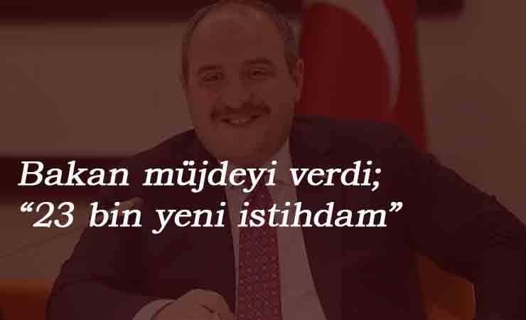 """Bakan Varank: """"23 bin kişi istihdam edeceğiz"""""""
