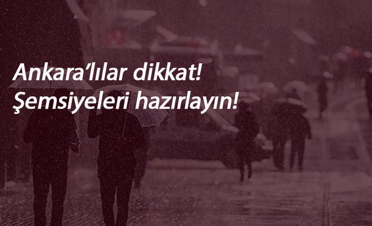 Ankara'ya yağmur geliyor! O güne dikkat