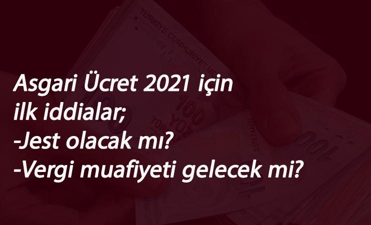 2021 Asgari Ücret için ilk iddialar: Jest olacak mı? Vergi muafiyeti gelecek mi?