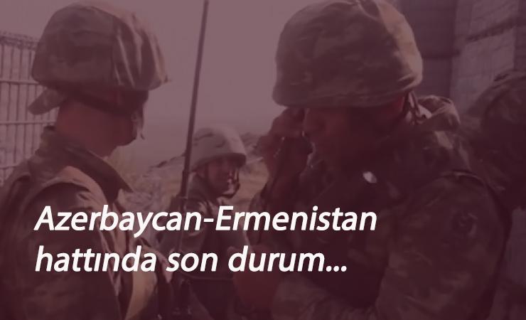 Azerbaycan-Ermenistan savaşında son durum ne? İşte son gelişmeler