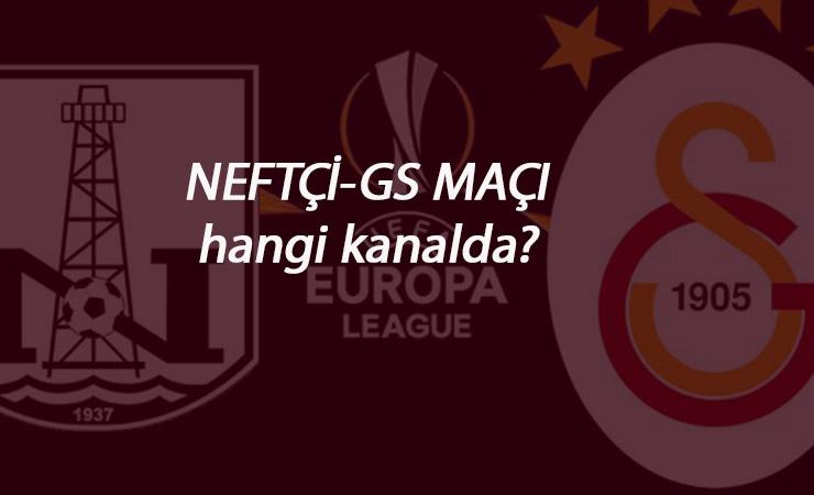 Neftçi-Galatasaray maçı saat kaçta? Hangi kanalda?