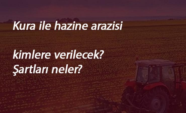 Hazineden kura ile tarım arazisi dağıtılacak: Başvuru şartları nelerdir?