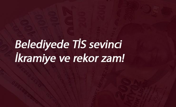 Taşerona rekor zam ve ikramiye: Bir belediye daha TİS imzaladı