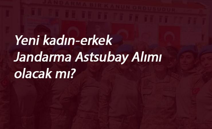 2020 Jandarma Astsubay alımı olacak mı? Yeni alım olur mu?