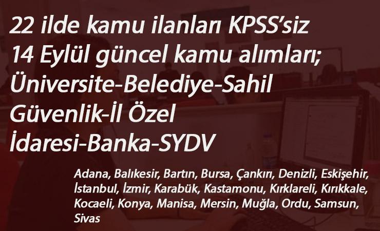 22 ilde kamu ilanları açıldı: Halkbank-Öğretmenevi-Sahil Güvenlik-Üniversite-SYDV- Belediye- İl Özel İdaresi