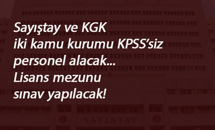 Sayıştay ve KGK KPSS şartsız kamu personeli alacak: Lisans mezunu aranıyor