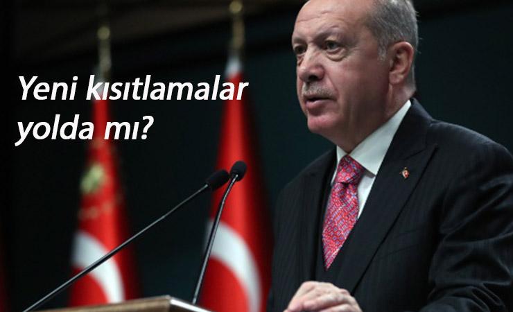 Cumhurbaşkanı Erdoğan'dan kısıtlama sinyali: Sokağa çıkma-seyahat yasağı dönecek mi?