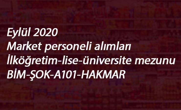 Eylül 2020 Market elemanı alımları: BİM-ŞOK-A101 ve Hakmar eleman alımı başladı