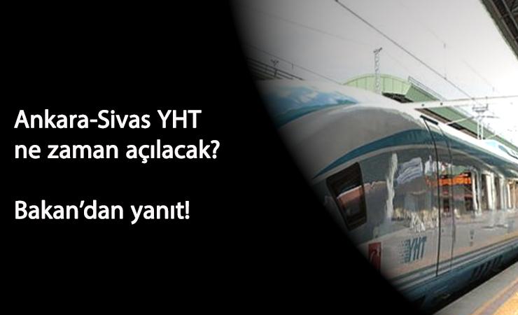 Ankara-Sivas YHT hattı ne zaman açılacak?