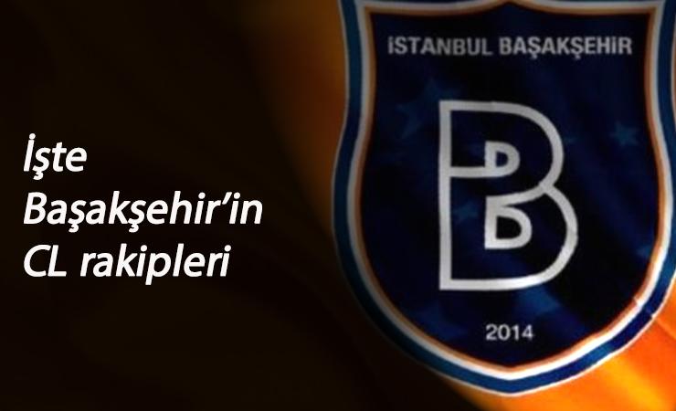 Şampiyonlar Ligi kurası çekildi: Başakşehir'in grubu ve rakipleri belli oldu