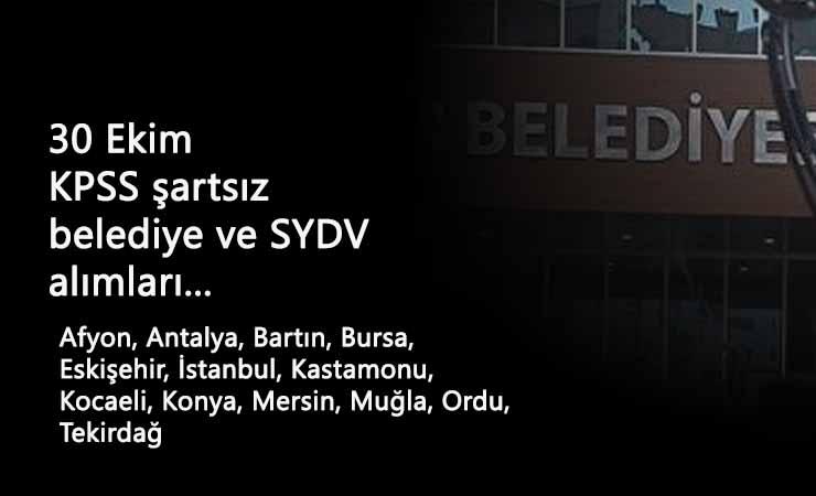 30 Ekim kamu ilanları: Belediye ve SYDV KPSS şartsız personel arıyor