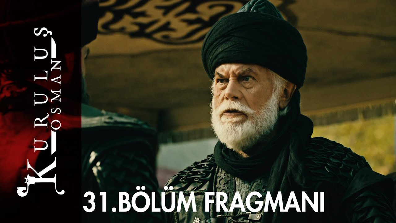 Kuruluş Osman'ın 31. bölüm fragmanı yayınlandı!