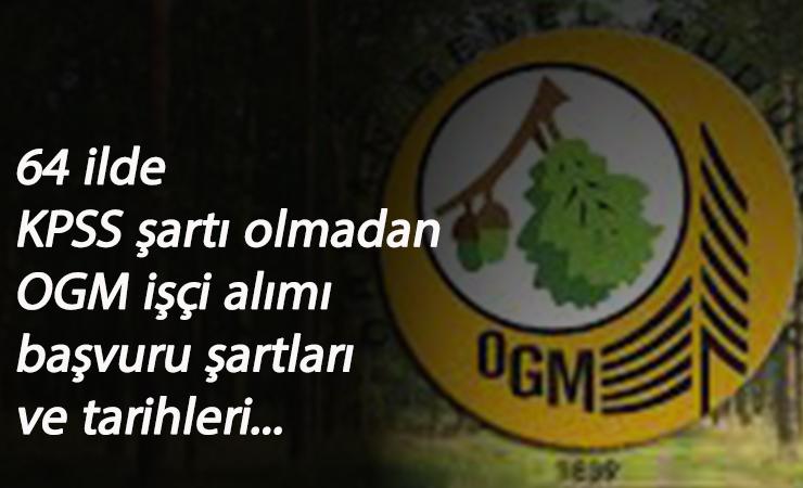 Orman Genel Müdürlüğü personel alımı yapacak: 64 şehre KPSS şartsız