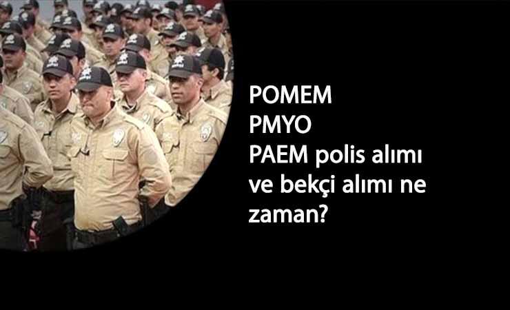 EGM Polis ve Bekçi alımları ne zaman? (POMEM-PAEM-PMYO ve Bekçi alımları 2021)