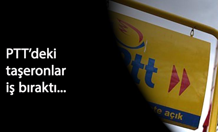 PTT'deki taşeronlardan iş bırakma eylemi