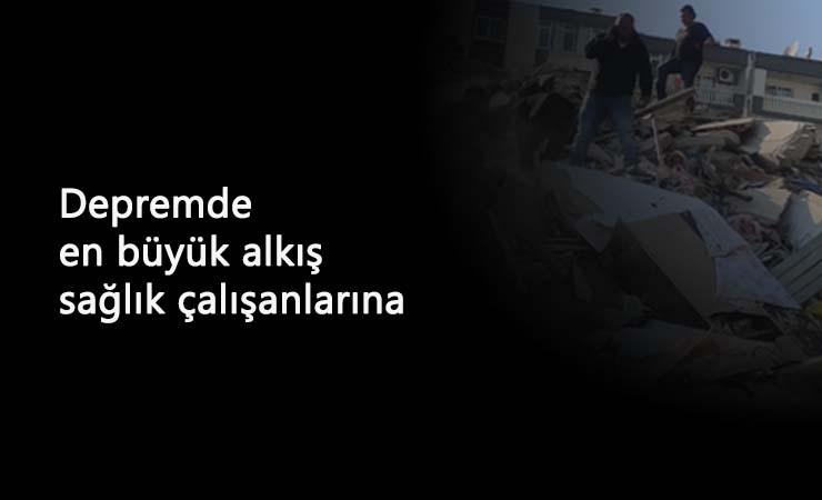 İzmir Depremi'nde sağlık çalışanları yine ön planda!